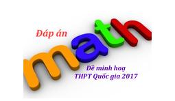 Đáp án chuẩn của Đề minh hoạ môn Toán THPT Quốc gia 2017.