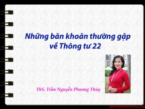 NHỮNG BĂN KHOĂN THƯỜNG GẶP VỀ THÔNG TƯ 22