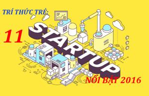 Trí thức trẻ: 11 Startup nổi bật năm 2016!
